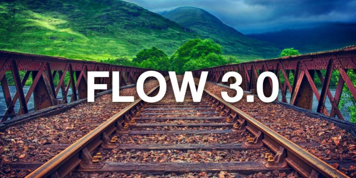 Flow 3.0