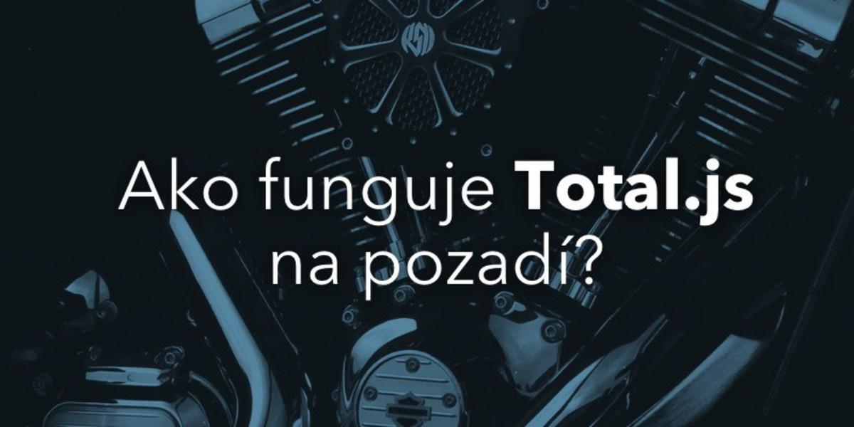 Čast 1: ako funguje Total.js na pozadí?