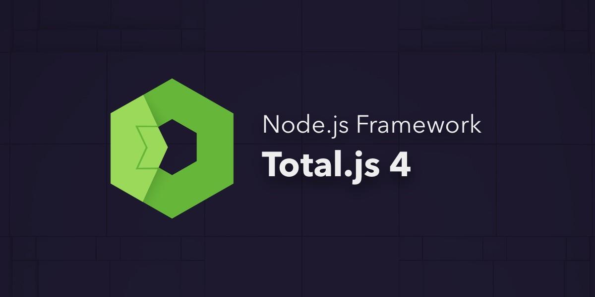 Je tu Total.js 4 - jeden z najlepších Node.js frameworkov