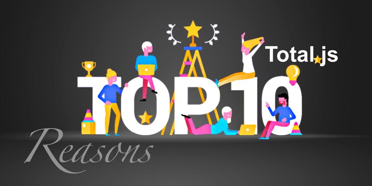Top 10 reasons to use Total.js Platform